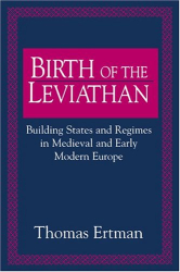 Thomas Ertman: Birth of the Leviathan : Building States and Regimes in Medieval and Early Modern Europe