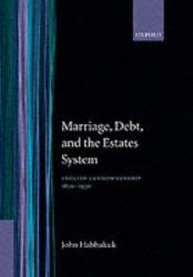 H. J. Habakkuk: Marriage, Debt, and the Estates System: English Landownership 1650-1950