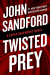 John Sandford: Twisted Prey (A Prey Novel)