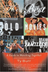 Ty Burr: The Best Old Movies for Families: A Guide to Watching Together