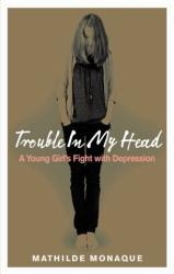 Mathilde Monaque: Trouble in My Head