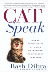Bash Dibra: Catspeak:: How to Communicate with Cats by Learning Their Secret Language