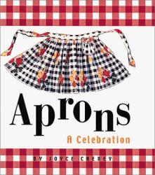 Joyce Cheney: APRONS A Celebration