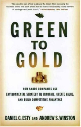 Daniel C. Esty: Green to Gold: How Smart Companies Use Environmental Strategy to Innovate, Create Value, and Build Competitive Advantage