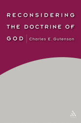 Charles E. Gutenson: Reconsidering The Doctrine Of God