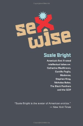 : Sexwise: America's 1st X-Rated Intellectual Takes On: Catharine MacKinnon, Camille Paglia, Madonna, Stephen King, Nicholas Baker, The Black Panthers, & The GOP