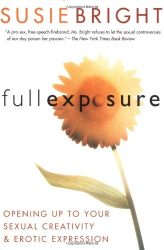 : Full Exposure: Opening Up to Sexual Creativity and Erotic Expression