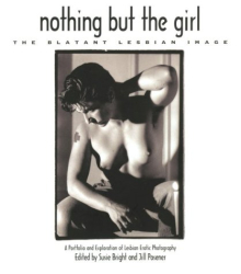 : Nothing But the Girl: The Blatant Lesbian Image: A Portfolio and Exploration of Lesbian Erotic Photography