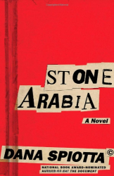Dana Spiotta: Stone Arabia: A Novel