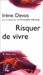 Irène Devos: Risquer de vivre