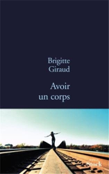 Brigitte Giraud: Avoir un corps
