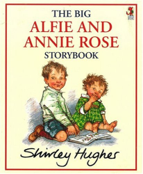 Shirley Hughes: The Big Alfie and Annie Rose Storybook