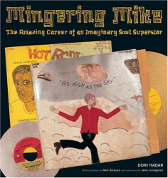 Dori Hadar: Mingering Mike: The Amazing Career of an Imaginary Soul Superstar