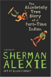 Sherman Alexie: The Absolutely True Diary of a Part-Time Indian