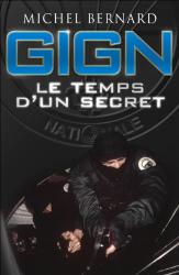 Michel Bernard: Gign, le temps d'un secret