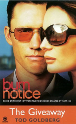 Tod Goldberg: Burn Notice: The Giveaway