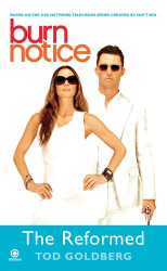 Tod Goldberg: Burn Notice: The Reformed