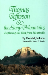 Donald Jackson: Thomas Jefferson & the Rocky Mountains: Exploring the West from Monticello