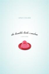 Aine Collier: The Humble Little Condom: A History