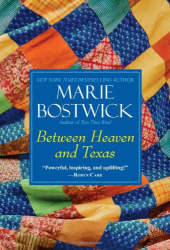 Marie Bostwick: Between Heaven and Texas (Cobble Court Quilts)