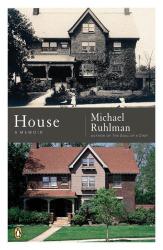 Michael Ruhlman: House: A Memoir