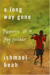 Ishmael Beah: A Long Way Gone: Memoirs of a Boy Soldier