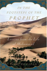 Tariq Ramadan: In the Footsteps of the Prophet: Lessons from the Life of Muhammad