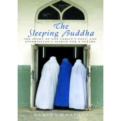 Hamida Ghafour: The Sleeping Buddha: The Story of Afghanistan Through the Eyes of One Family