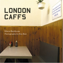 Heathcote: London Caffs
