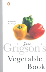 Jane Grigson: Jane Grigson's Vegetable Book