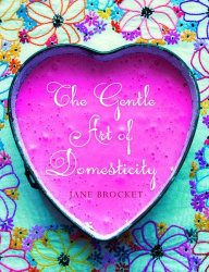 Jane Brocket: The Gentle Art of Domesticity