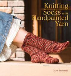 Carol Sulcoski: Knitting Socks with Handpainted Yarn