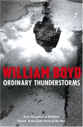 William Boyd: Ordinary Thunderstorms