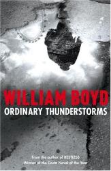 William Boyd: Ordinary Thunderstorms