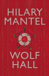 Hilary Mantel: Wolf Hall