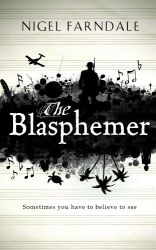 Nigel Farndale: The Blasphemer