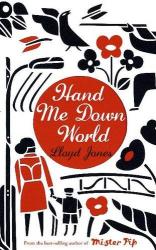 Lloyd Jones: Hand Me Down World