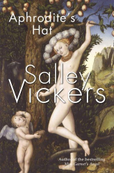 Salley Vickers: Aphrodite's Hat