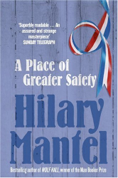 Hilary Mantel: A Place of Greater Safety