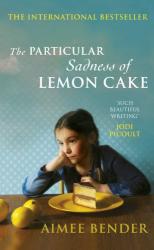 Aimee Bender: The Particular Sadness of Lemon Cake