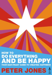 Peter Jones: How to Do Everything and Be Happy