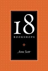 Anne Scott: 18 Bookshops