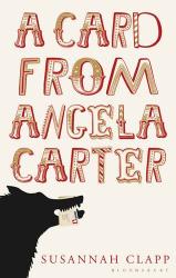 Susannah Clapp: A Card from Angela Carter