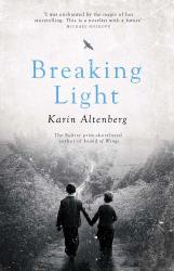 Karin Altenberg: Breaking Light
