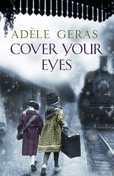 Adèle Geras: Cover Your Eyes