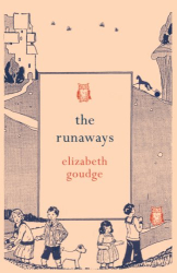 Elizabeth Goudge: The Runaways