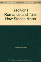 Anne Wilson: Traditional Romance and Tale: How Stories Mean