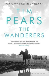Tim Pears: The Wanderers (The West Country Trilogy)