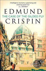 Edmund Crispin: The Case of the Gilded Fly (Gervase Fen 1)