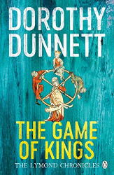 Dorothy Dunnett: The Game Of Kings: The Lymond Chronicles Book One